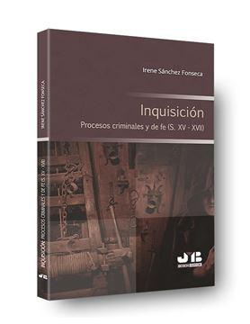 Inquisición. Procesos Criminales y de Fe (S. XV - Xvii)