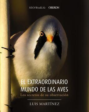 """Extraordinario mundo de las aves, El """" Los secretos de su observación"""""""