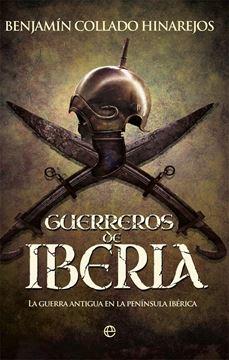"""Guerreros de Iberia """"La guerra antigua en la península Ibérica"""""""