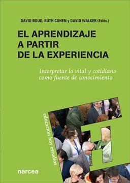 """Aprendizaje a partir de la experiencia, El """"Interpretar lo vital y cotidiano como fuente de conocimiento"""""""