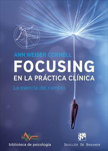 Focusing en la práctica clínica. La esencia del cambio
