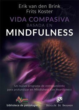 """Vida compasiva basada en mindfulness """"Un nuevo programa de entrenamiento para profundizar en Mindfulness con Heartfulness"""""""