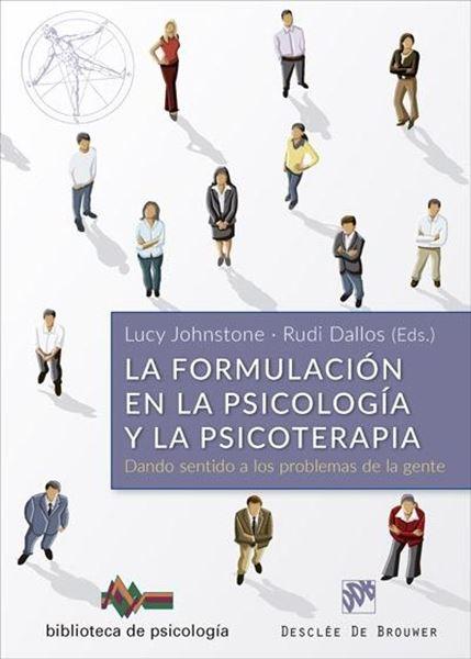 """Formulación en la Psicología y la Psicoterapia, La """"Dando sentido a los problemas de la gente"""""""
