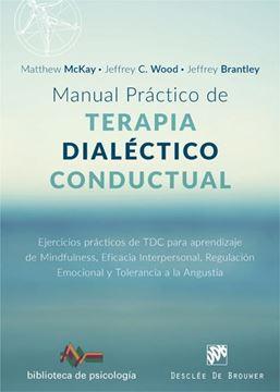 """Manual práctico de Terapia Dialéctico Conductual """"Ejercicios prácticos de TDC para aprendizaje de Mindfulness, Eficacia interpersonal, Regulación Emociona"""""""