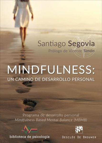 "Mindfulness: un camino de desarrollo personal "" Programa de desarrollo personal Mindfulness Based Mental Balance"""