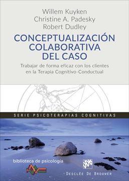 """Conceptualización colaborativa del caso """"Trabajar de forma eficaz con los clientes en la Terapia Cognitivo-Conductual"""""""