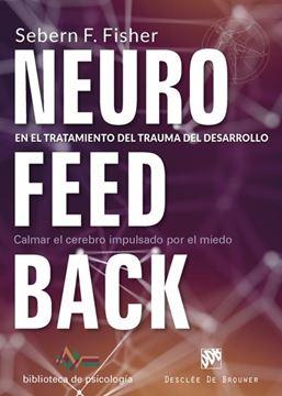 """Neurofeedback en el tratamiento del trauma del desarrollo. """"Calmar el cerebro impulsado por el miedo"""""""