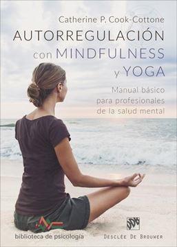"""Autorregulación con Mindfulness y Yoga """"Manual básico para profesionales de la salud mental"""""""