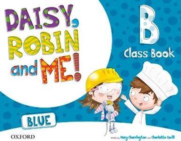 Daisy, Robin & Me! Blue B. Class Book Pack