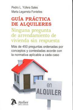 Guía práctica de alquileres: ninguna pregunta de arrendamiento de vivienda sin respuesta