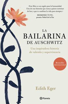 """Bailarina de Auschwitz, La """"Una inspiradora historia de valentía y supervivencia"""""""
