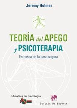 """Teoría del Apego y Psicoterapia """"En Busca de la Base Segura"""""""