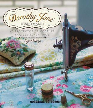 """DOROTHY JANE """"40 Proyectos de costura fáciles y creativos"""""""