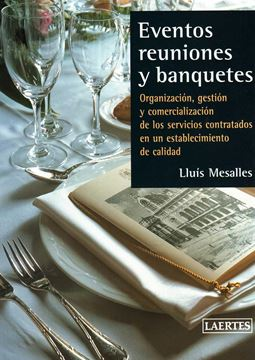 """Eventos, reuniones y banquetes """"Organización, gestión y comercialización de los servicios contratados en"""""""