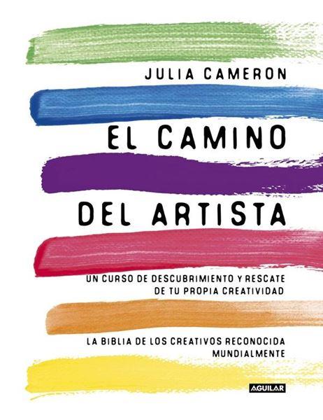 """El camino del artista """"Un curso de descubrimiento y rescate de tu propia creatividad"""""""