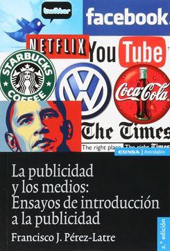 """Publicidad y los medios, La """"Ensayos de introducción a la publicidad"""""""