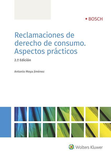 """Reclamaciones de derecho de consumo 2ª ed. 2018 """"Aspectos prácticos"""""""