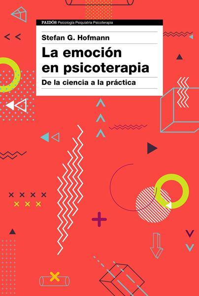"""Emoción en psicoterapia, La """"De la ciencia a la práctica"""""""