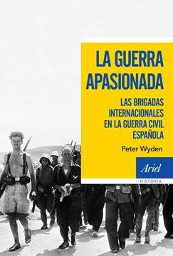 """Guerra apasionada, La """"Las brigadas internacionales en la guerra civil española"""""""