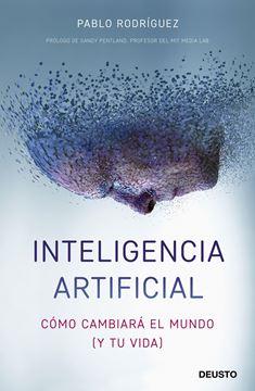 """Inteligencia artificial """"Cómo cambiará el mundo (y tu vida)"""""""