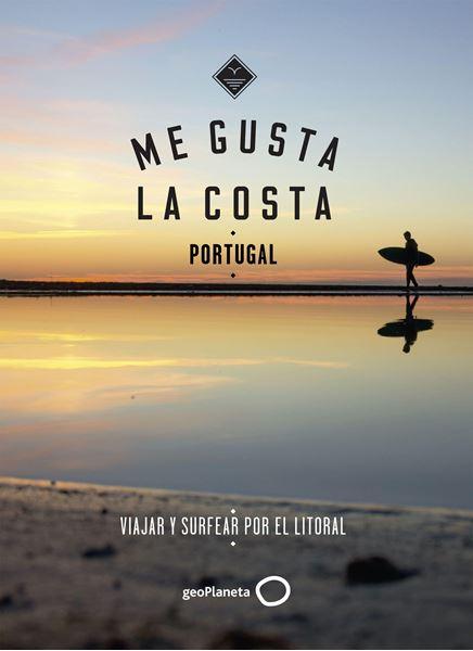 """Me gusta la costa en Portugal """"Viajar y surfear por el Litoral"""""""