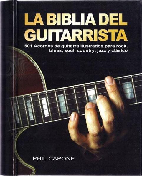 """Biblia del guitarrista, La """"501 acordes de guitarra ilustrados para rock, blues, soul, country, jazz"""""""