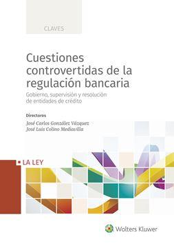 """Cuestiones controvertidas de la regulación bancaria """"Gobierno, supervisión y resolución de entidades de crédito"""""""