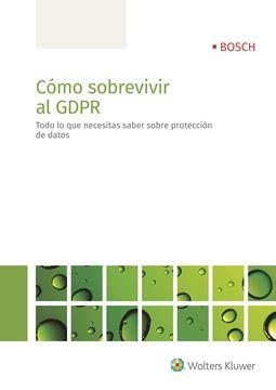 """Cómo sobrevivir al GDPR """"Todo lo que necesitas saber sobre protección de datos"""""""