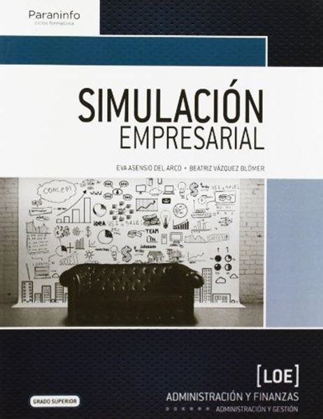 """Simulación Empresarial """"Ciclo Formativo Grado Superior Administración y Finanzas"""""""