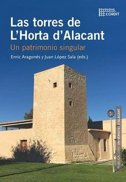 "Las torres de L'Horta d'Alacant ""Un patrimonio singular"""