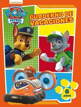 Paw Patrol. Cuaderno de Vacaciones - 6 Años (Cuadernos de Vacaciones de la Patrulla Canina)