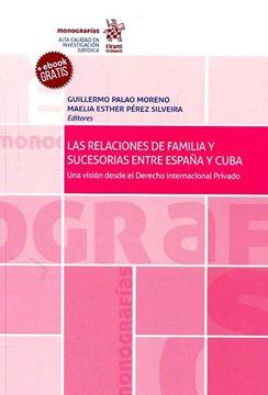 """Relaciones de familia y sucesorias entre España y Cuba """"Una visión desde el derecho internacional privado"""""""