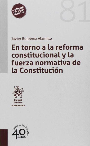 En torno a la reforma constitucional y la fuerza normativa de la Constitución