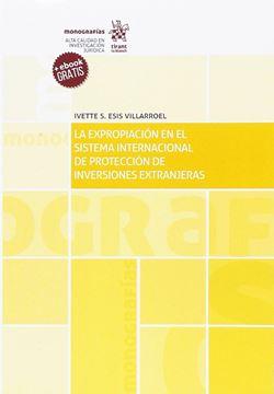 Expropiación en el sistema internacional de protección de inversiones extranjeras, La