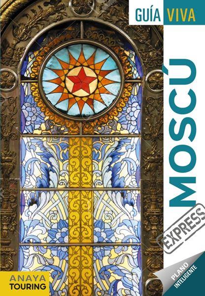 Moscú Guía Viva Express 2018