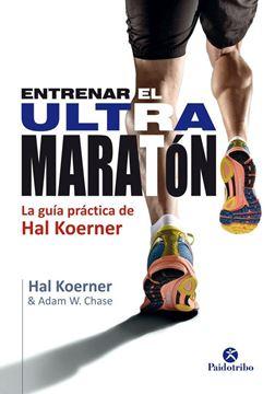 """Entrenar el Ultramaratón """"Guía práctica de Hal Koerner"""""""