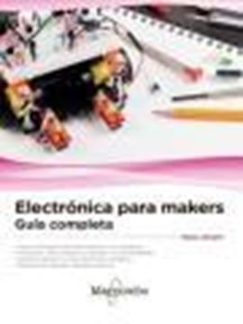 "Electrónica para makers ""Guía completa"""