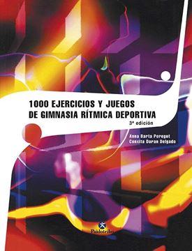 1000 Ejercicios y juegos de Gimnasia Rítmica Deportiva 3ª ed, 2015