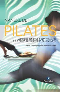"""Manual de pilates """"Ejercicios con colchoneta y aparatos como forma de prevención y rehabilitación"""""""