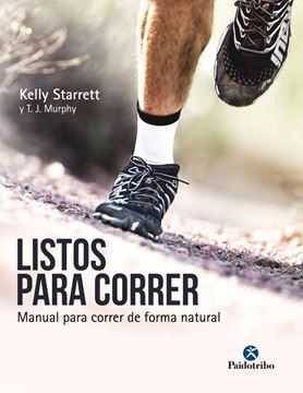 "Listos para Correr ""Manual para correr de forma natural"""
