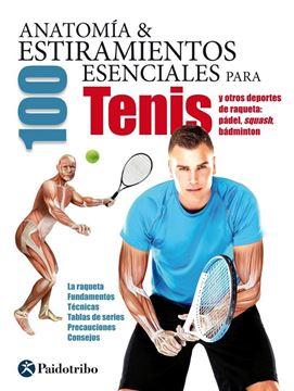 Anatomía & 100 Estiramientos esenciales para Tenis y otros deportes de raqueta