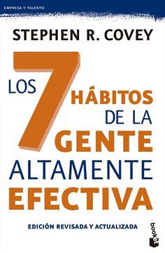 """Los 7 hábitos de la gente altamente efectiva. Ed. revisada y actualizada """"La revolución ética en la vida cotidiana y en la empresa"""""""
