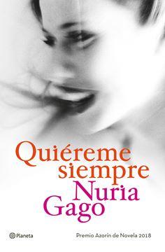 """Quiéreme siempre """"Premio Azorín de Novela 2018"""""""