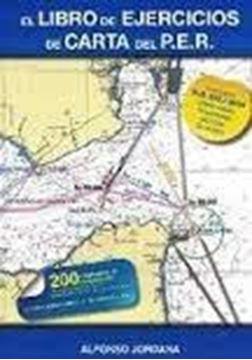 """Libro de Ejercicios de Carta del P.E.R. """"Adaptado a R.D.875/2014 sobre nuevas titulaciones náuticas de recreo"""""""