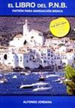 El libro del PNB. Patrón para Navegación BásicaAdaptado a R.D. 875/2014 sobre nuevas titulaciones náutic