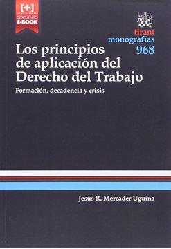"""Los Principios de Aplicación del Derecho del Trabajo """"Formación, Decadencia y Crisis"""""""