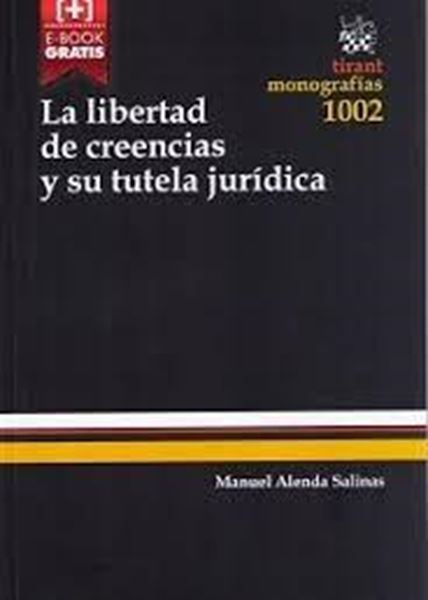Libertad de creencias y su tutela jurídica,  la