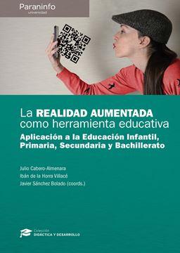 """Realidad aumentada como herramienta educativa, La """"Aplicación a la educación infantil, primaria, secundaria y Bachillerato"""""""