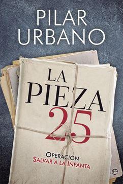 """La Pieza 25 """"Operación Salvar a la Infanta"""""""