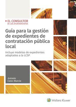 """Guía para la gestión de expedientes de contratación pública local """"Incluye modelos de expedientes adaptados a la LCSP"""""""